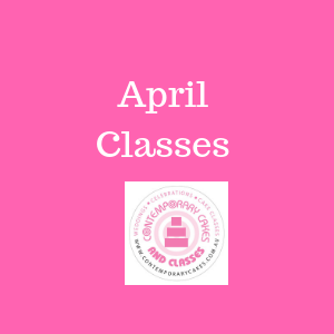 April 2020 Cake Decorating and baking classes April Contemporary Cakes and Classes